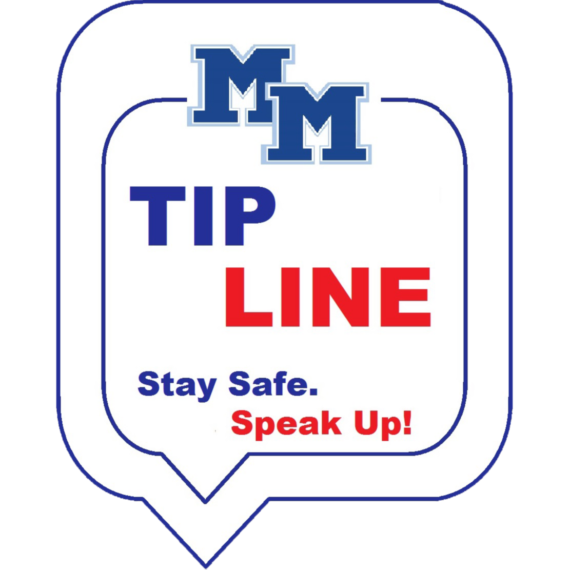 MM Tip Line:  Stay Safe. Speak Up!