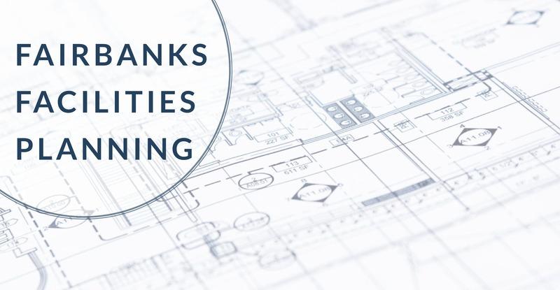Fairbanks Facilities Planning