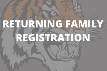 RETURNING FAMILY REGISTRATION