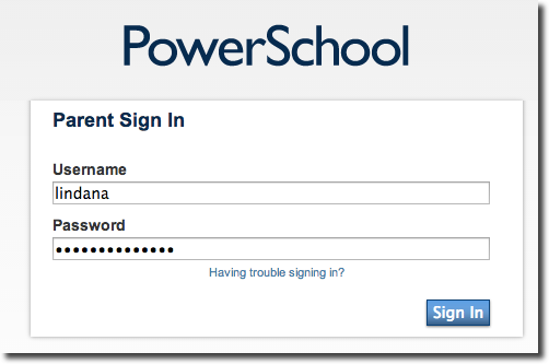 """PowerSchool Log In window, requesting parent for their ID in the first box and the password in the second box.  Hyperlink to the question """"Having trouble signing in?"""" in case you forgot your ID or password.  A blue box on the lower right corner with the letters of Sign In."""
