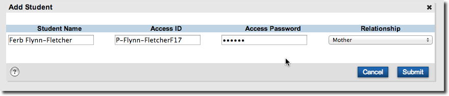 A window appears to fill out a form. There's the header with Student Name, Student ID, Access Password, and Relationship, each one with their respective boxes to fill out, with the exception of Relationship. There's a multiple options box over that header with a list of various options. There's two buttons on the right corner with the words of Cancel and Submit, click on Submit once you're done.