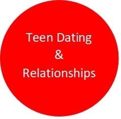 TEEN DATING & RELATIONSHIPS