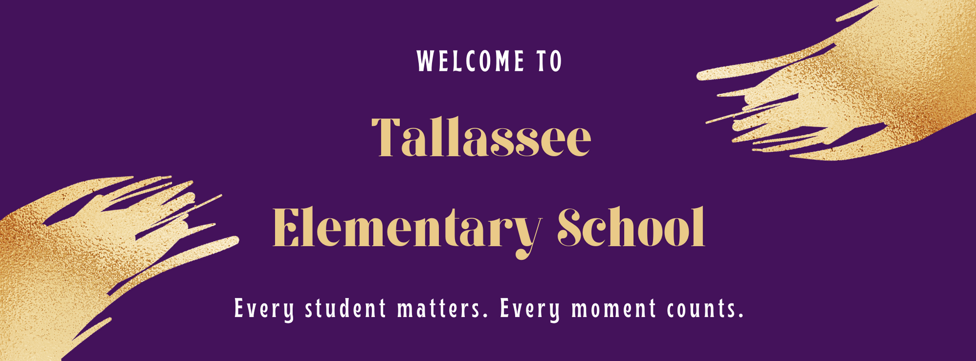 Welcome to Tallassee Elementary School! Every student matters. Every moment counts.