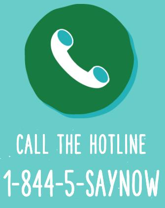 CALL THE HOTLINE 1-844-5-SAYNOW
