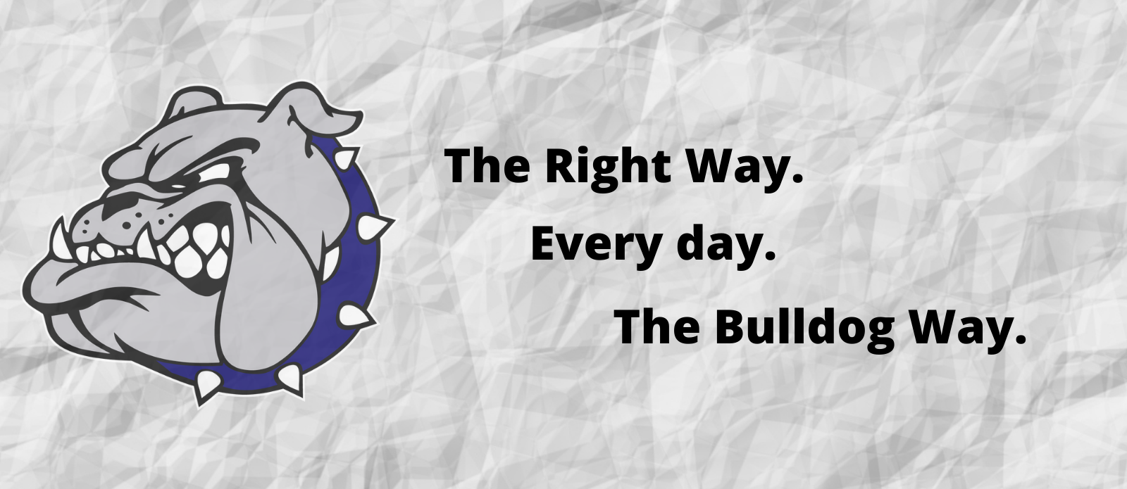 the right way every day the bulldog way
