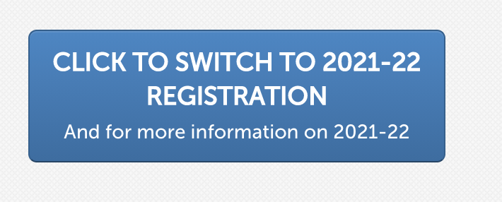 Switch to 2021-2022 Registration