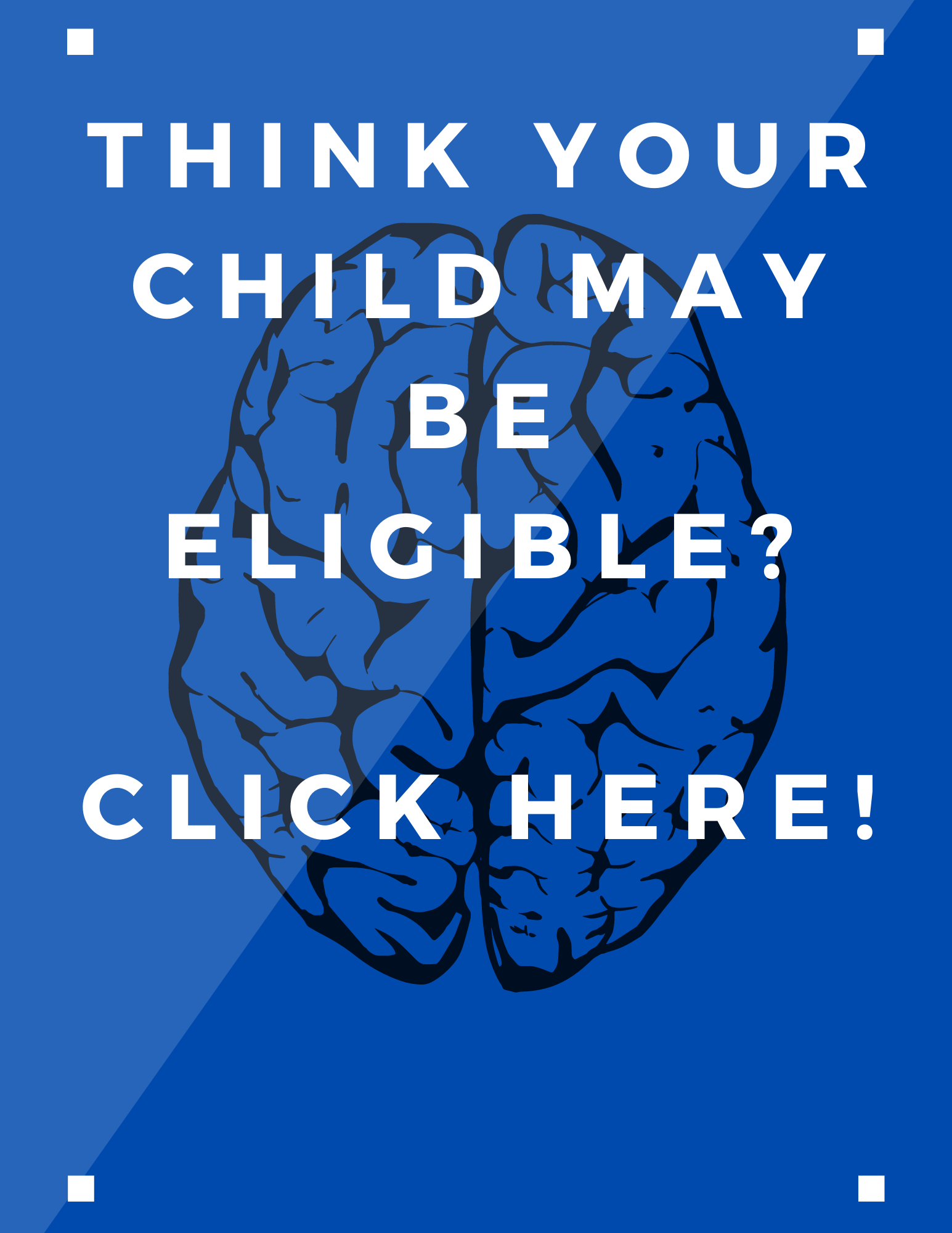 Think your child is eligible?