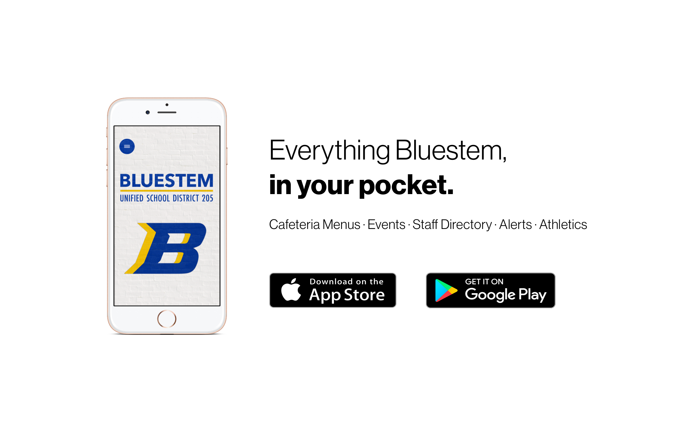Everything Bluestem, in your pocket. Cafeteria Menus, Events, Staff Directory, Alerts, Athletics