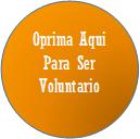 Oprima Aqui para ser Voluntario