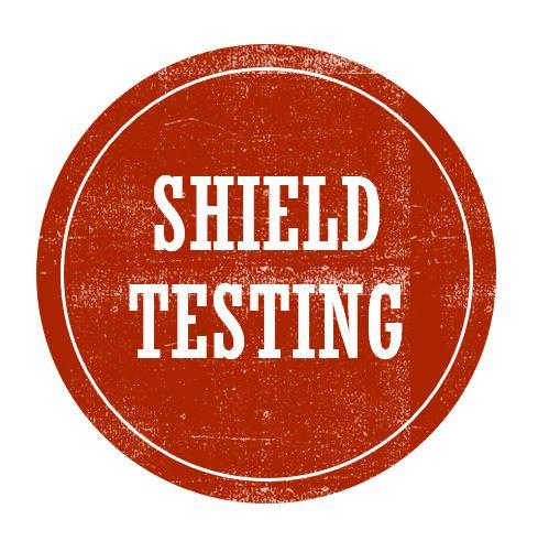 Shield Testing