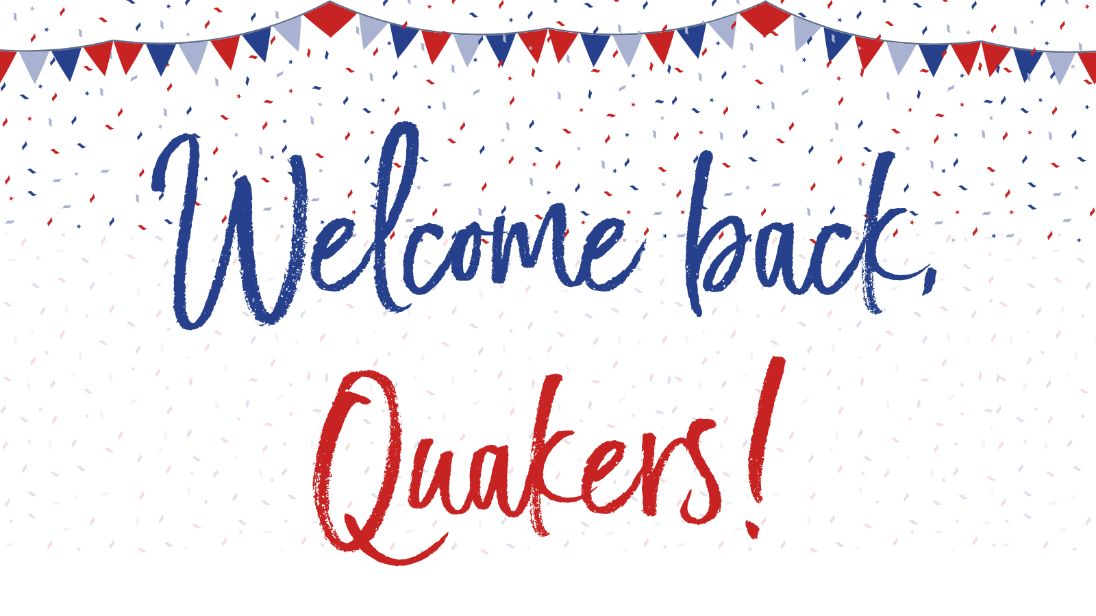 Welcome back Quakers