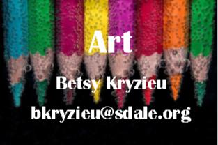 Art - Betsy Kryzieu - bkryzieu@sdale.org