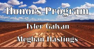 Honors Program - Tyler Galvan - Meghan Hastings