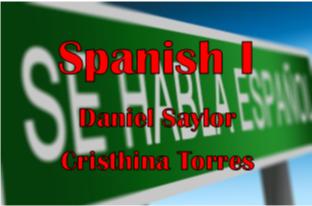 Spanish I - Daniel Saylor - Cristhina Torres
