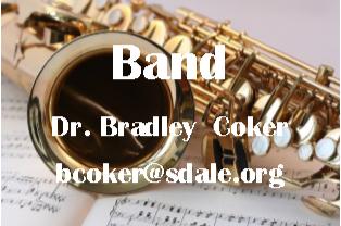 Band - Dr. Bradley Coker - bcoker@sdale.org