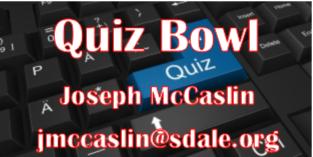 Quiz Bowl - Joseph McCaslin - jmccaslin@sdale.org