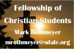 Fellowship of Christian Students - Mark Rothmeyer - mrothmeyer@sdale.org
