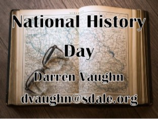 National history Day - Darren Vaughn - dvaughn@sdale.org
