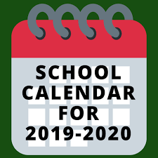 SCHOOL CALENDAR FOR 2019-2020