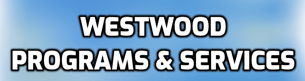 WESTWOOD PROGRAMS & SERVICES