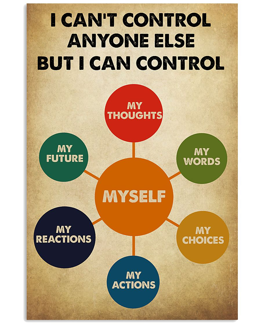 I can't control anyone else but I can control...