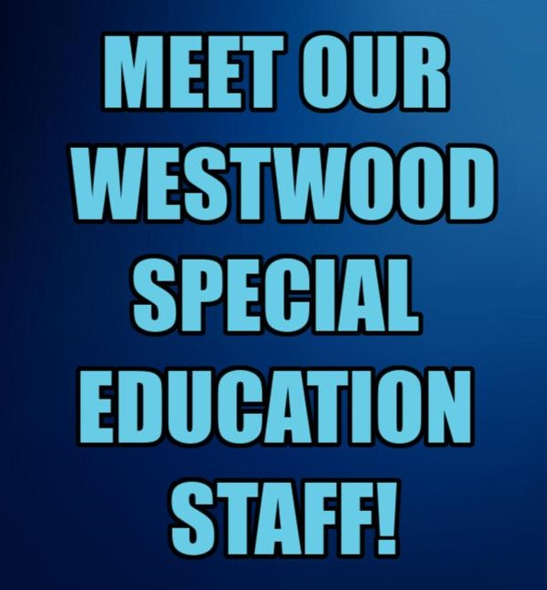 MEET OUR WESTWOOD SPECIAL EDUCATION STAFF!