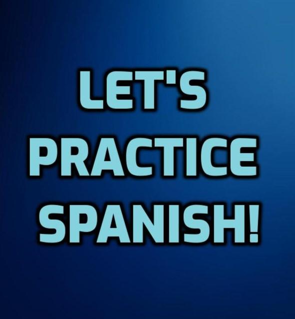 LET'S PRACTICE SPAN ISH!