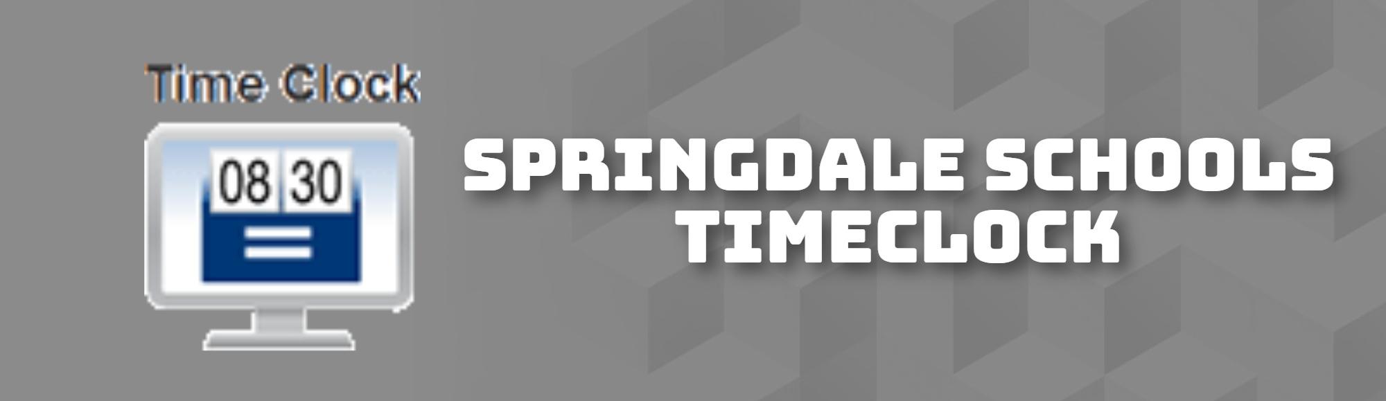 SPRINGDALE SCHOOLS TIMECLOCK
