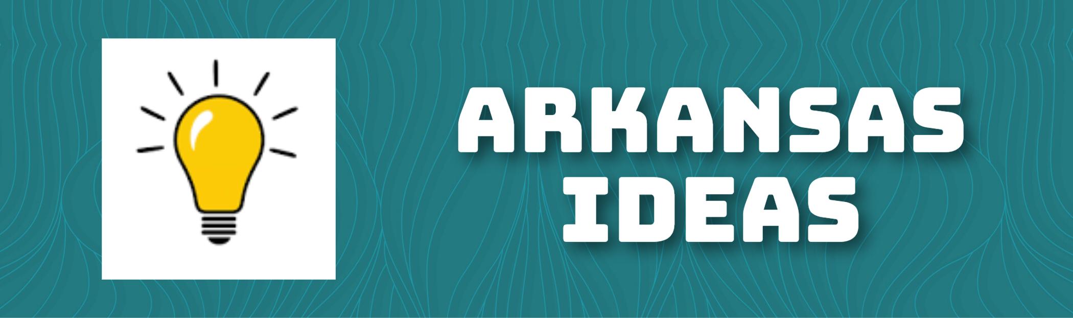 Arkansas Ideas