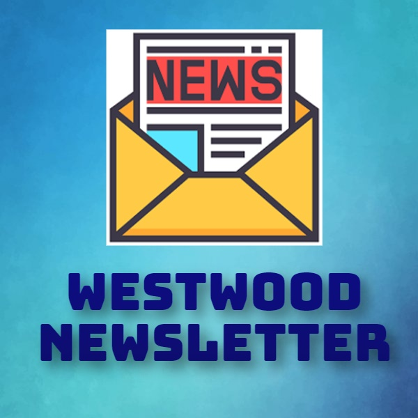 WESTWOOD NEWSLETTER