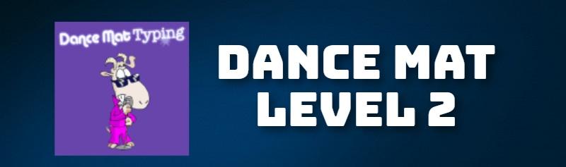 DANCE MAT LEVEL 2