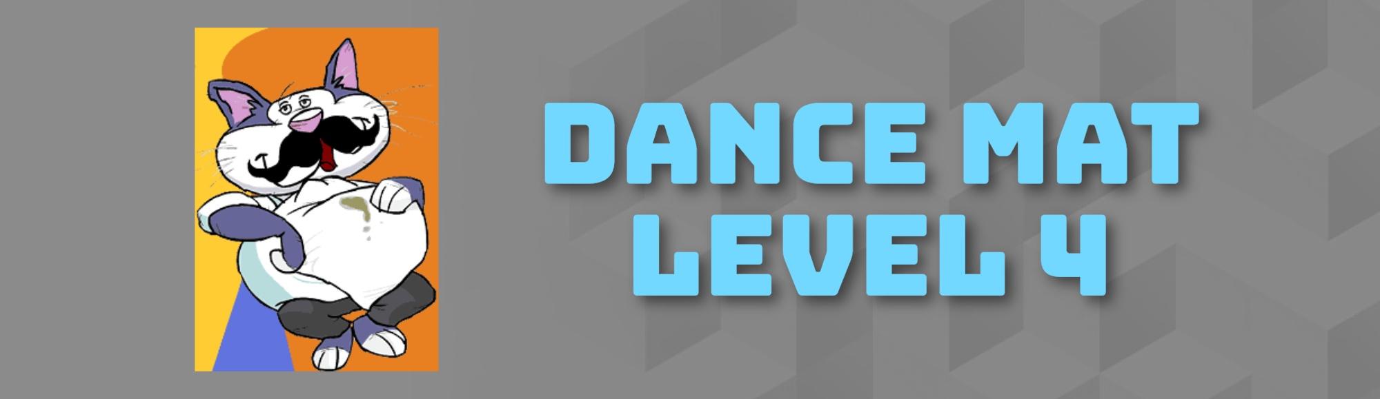 DANCE MAT LEVEL 4