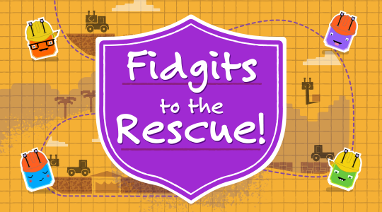 Fidgits to the rescue!