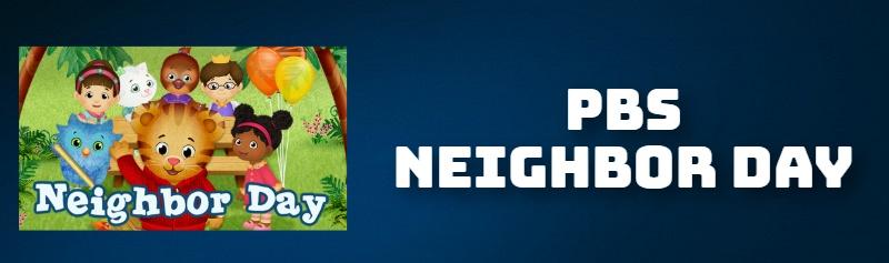 PBS NEIGHBOR DAY!