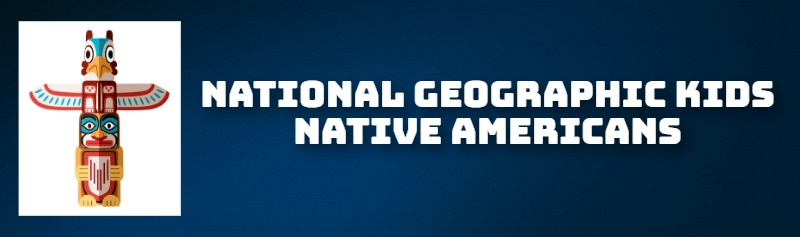 NATIONAL GEOGRAPHIC KIDS NATIVE AMERICANS