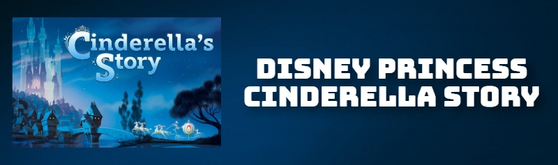 DISNEY PRINCESS CINDERELLA STORY