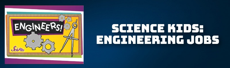 SCIENCE KIDS: ENGINEERING JOBS