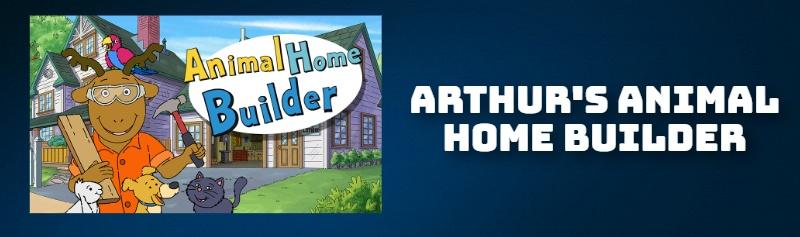 ARTHUR'S ANIMAL HOME BUILDER