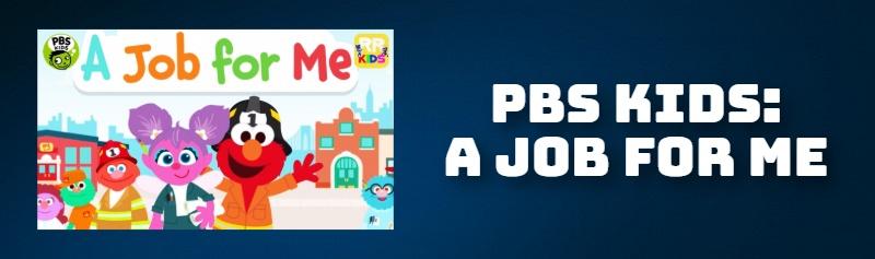 PBS KIDS: A JOB FOR ME