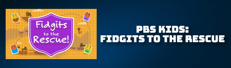 PBS KIDS: FIDGITS TO THE RESCUE