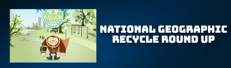 NATIONAL GEOGRAPHIC RECYCLE ROUND UP