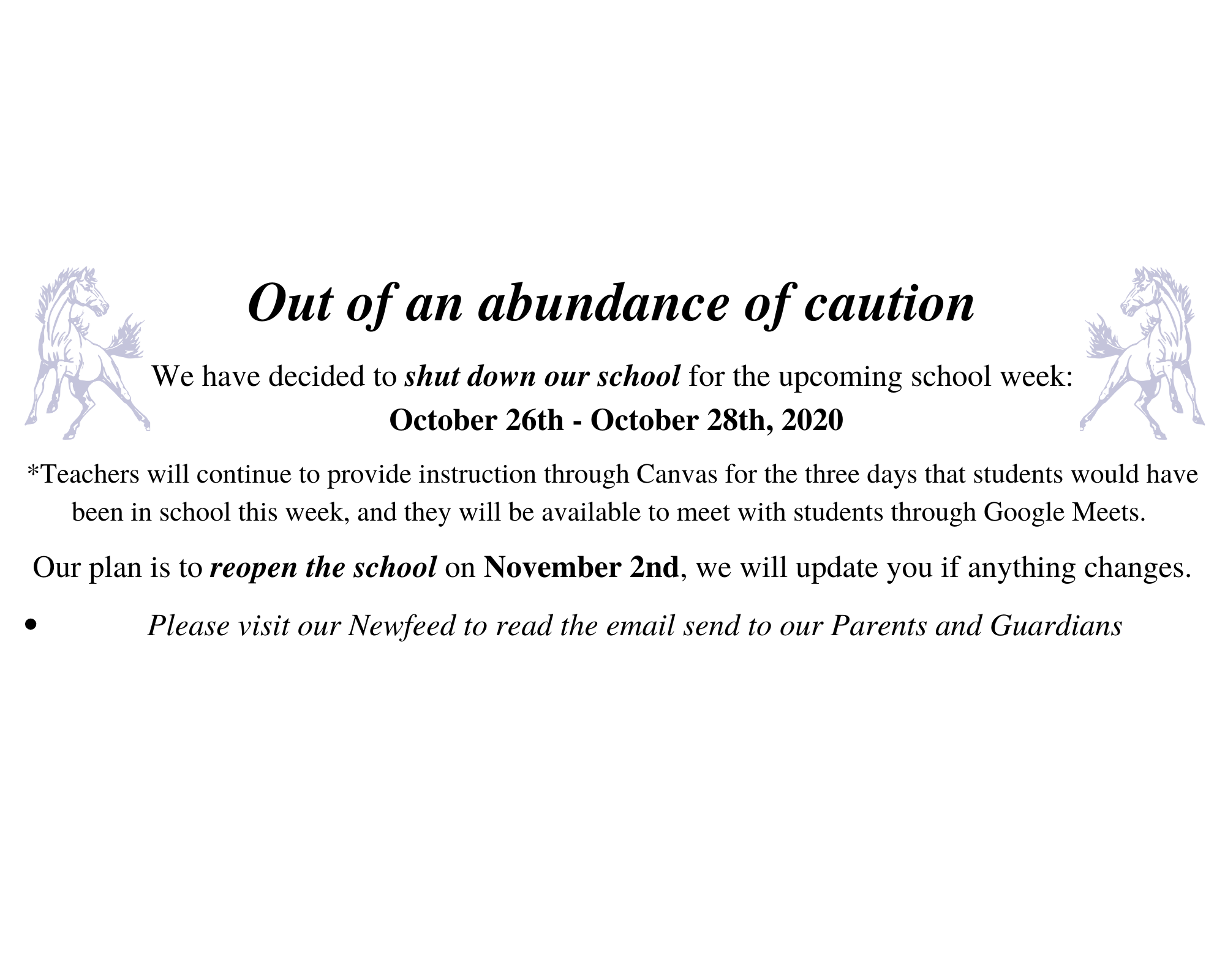 Out of an abundance of caution...October 26th - 28th School closure.