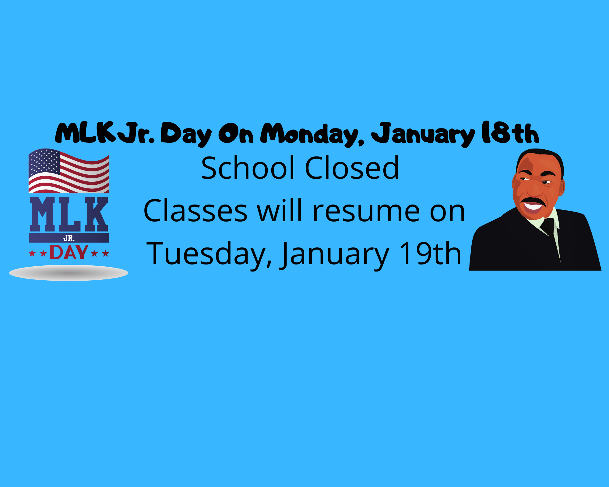 MLK Jr Day Monday, January 18th School Closed