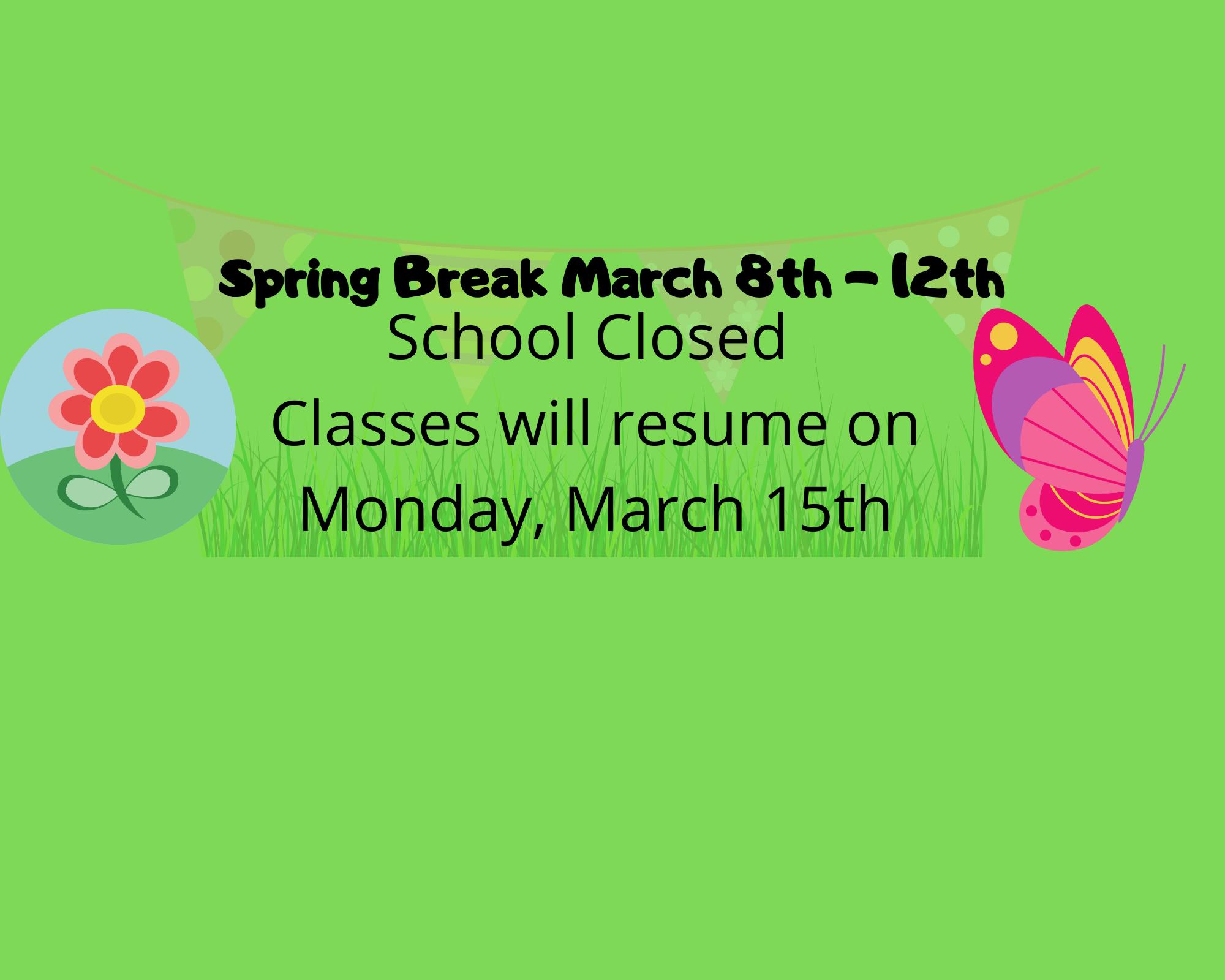Spring Break March 8th - 12th