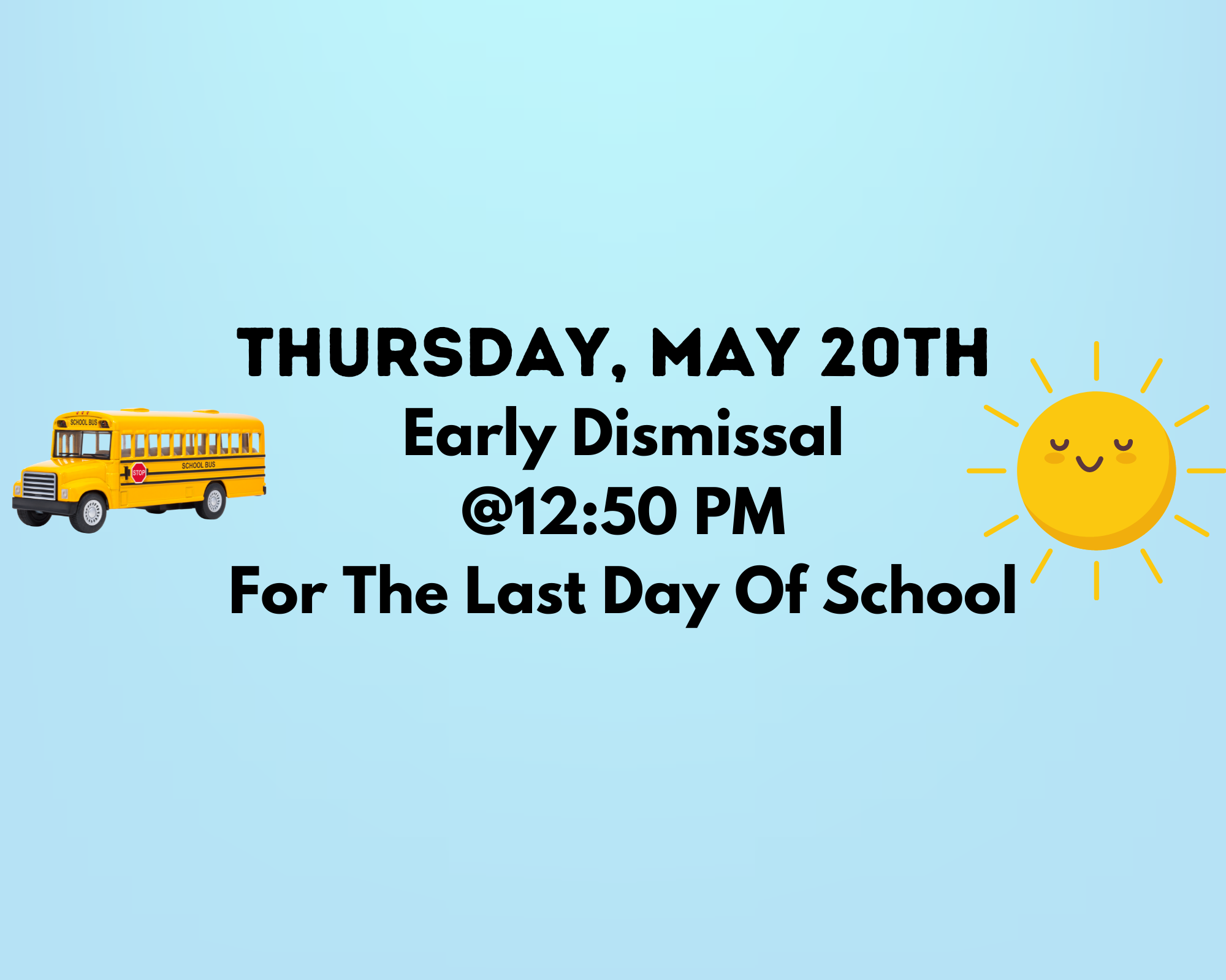Thursday, May 20th Early Dismissal @ 12:50 PM