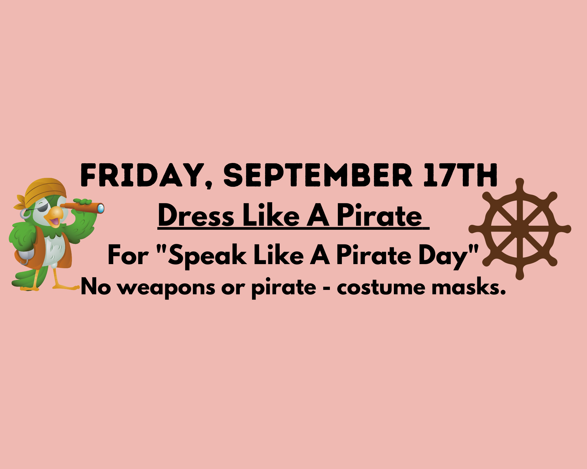 Dress Like A Pirate Day! Friday, September 17th.