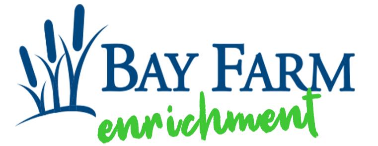 Bay Farm Enrichment Spring 2020
