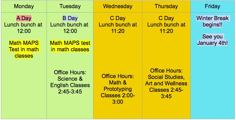 Schedule Week of Dec. 14-17 Only (prior to Winter Break)