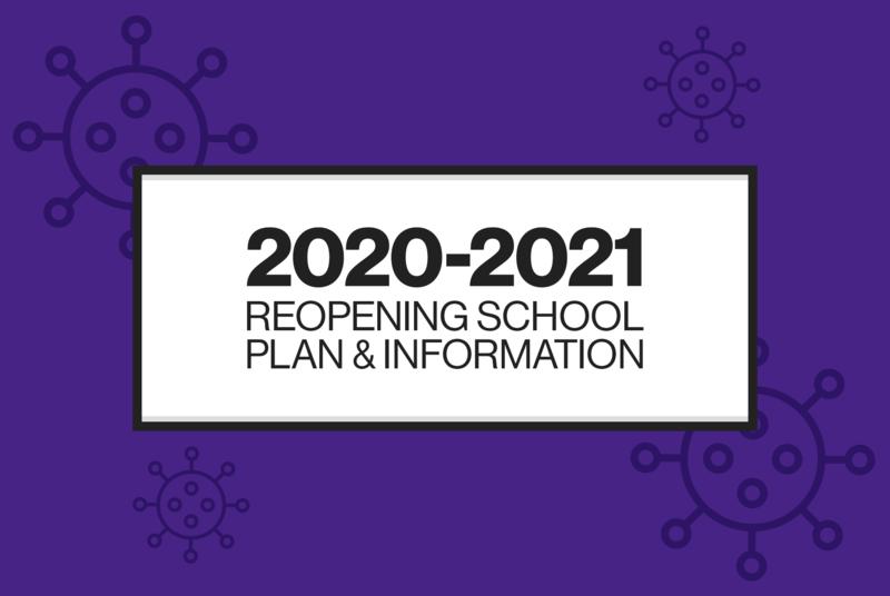 2020 - 2021 REOPENING SCHOOL PLAN & INFORMATION