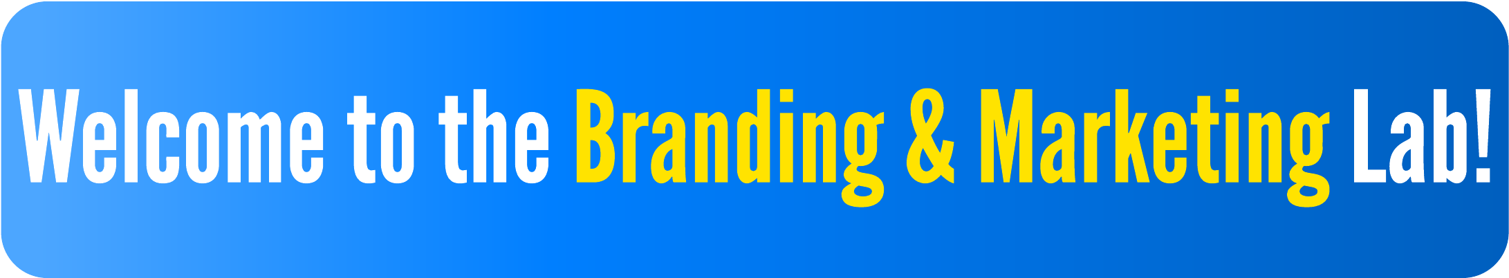 Welcome to the Branding & Marketing Lab!